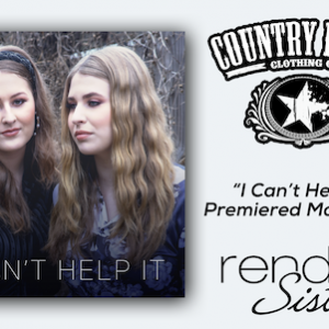 """Render Sisters Premiere New Live Shot Video For Their Radiant Cover Of Hank Williams' Classic Country Hit """"I Can't Help It"""""""