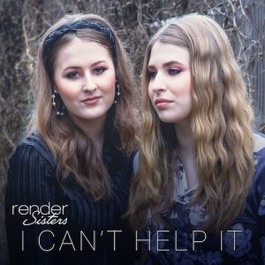 """Render Sisters Exude Vocal Harmony Bliss With Radiant Cover Of Classic Country Hit """"I Can't Help It"""""""