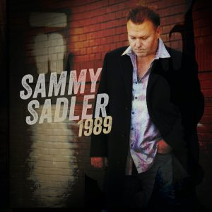 Country Singer Sammy Sadler Reimagines Past Hits On New Album 1989, Out Now By BFD/Audium Nashville Records