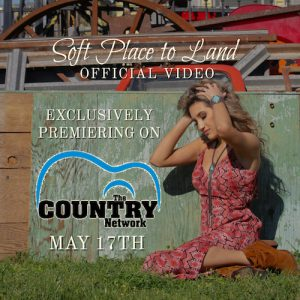 """Texan Country Singer-Songwriter Savannah Rae Premieres Flaunty New Video For """"Soft Place To Land"""""""