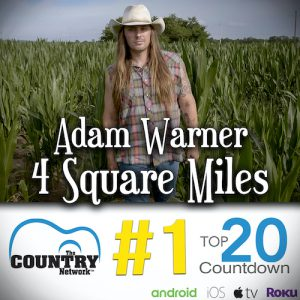 """Country Singer-Songwriter Adam Warner Scores First #1 Video With """"4 Square Miles"""" On The Country Network's Top 20 Countdown"""