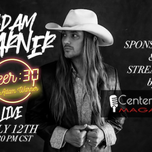 Country Artist Adam Warner's Beer:30 LIVE Social Media Show Begins Streaming Today By Center Stage Magazine