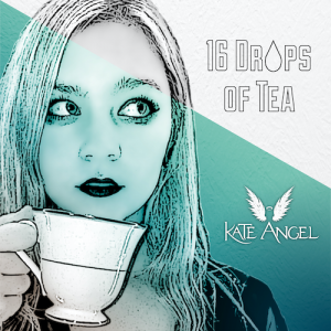 """Austin's New Generation Alt-Rocker Kate Angel's Poetic New Song """"16 Drops Of Tea"""" Brings Forth Stout Sound"""